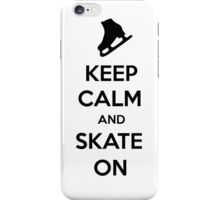 Keep Calm and Skate On! HOT! iPhone Case/Skin
