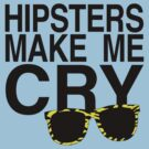 Hipsters Make Me Cry (dark) by CrSchilliger