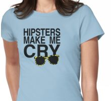 Hipsters Make Me Cry (dark) Womens Fitted T-Shirt