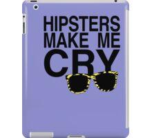 Hipsters Make Me Cry (dark) iPad Case/Skin