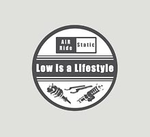 Low is a Lifestyle Unisex T-Shirt
