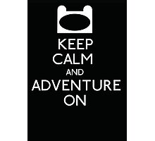 Keep Calm and Adventure On! Photographic Print