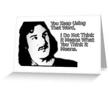 Inigo Montoya,  You Keep Using That Word Greeting Card