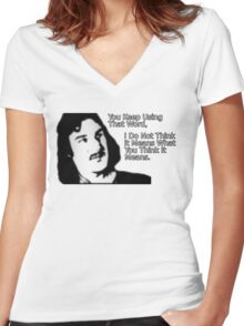 Inigo Montoya,  You Keep Using That Word Women's Fitted V-Neck T-Shirt