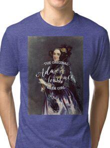 Ada Lovelace - The Original Geek Girl Tri-blend T-Shirt