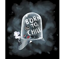 Born to Chill Photographic Print