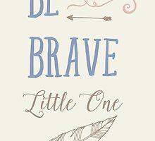 Be Brave Little One by KathrinLegg