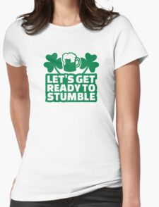 Let's get ready to stumble beer Womens Fitted T-Shirt