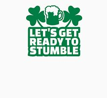 Let's get ready to stumble beer Unisex T-Shirt