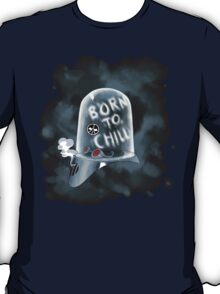 Born to Chill T-Shirt