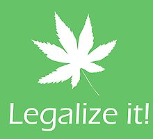Legalize it! - Cannabis by kalbantner