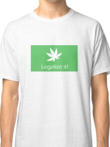 Legalize it! - Cannabis Classic T-Shirt
