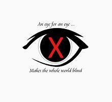 Eye for an eye Unisex T-Shirt