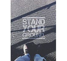 Stand Your Ground. Photographic Print