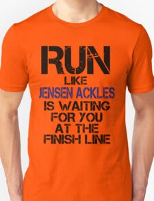 Run Like Jensen Ackles is Waiting T-Shirt