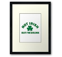 Not Irish but I'm drunk shamrock Framed Print