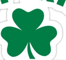 Not Irish but I'm drunk shamrock Sticker