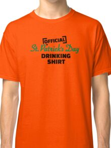 Official St. Patricks day drinking shirt Classic T-Shirt
