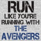 Run like you're running with The Avengers by slitheenplanet