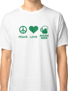 Peace love green beer Classic T-Shirt