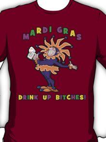 Mardi Gras Drink Up Bitches T-Shirt
