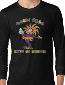 Mardi Gras Drink Up Bitches Long Sleeve T-Shirt