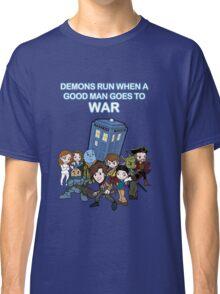Demons Run When A Good Man Goes to War Classic T-Shirt