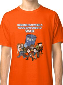 Demons Run When A Good Man Goes to War Classic T-Shirt