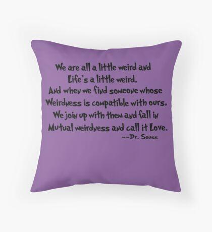 Dr. Seuss on Love  Throw Pillow