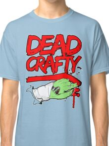 Dead Crafty Dead Handed Tee Classic T-Shirt