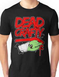 Dead Crafty Dead Handed Tee Unisex T-Shirt