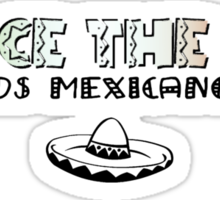 the mexicans Sticker