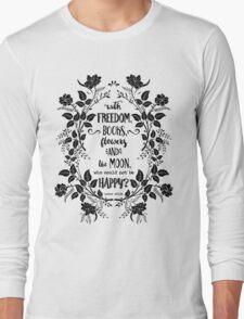 Freedom & Books & Flowers & Moon Long Sleeve T-Shirt