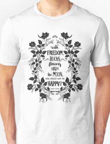 Freedom & Books & Flowers & Moon Unisex T-Shirt