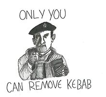 Only you can remove kebab by Outbreak95