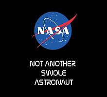 NASA - Not Another Swole Astronaut by Joe Richmond-Knight