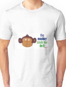The Monkey Made Me Do It Unisex T-Shirt