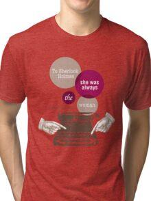To Sherlock Holmes… Tri-blend T-Shirt