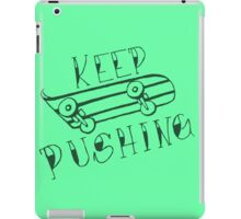 Keep Pushing - Skateboard iPad Case/Skin