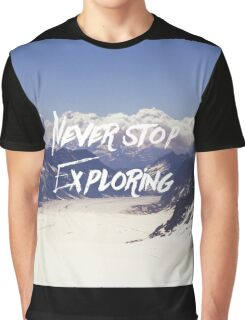 Never Stop Exploring Graphic T-Shirt