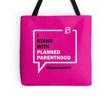 I Stand With Planned Parenthood Tote Bag