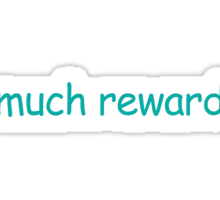 much reward Sticker