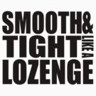 Smooth and tight like a lozenge - BLACK by ODN Apparel