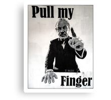 Pull my finger- you're fired! Canvas Print
