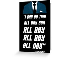 ALL DAY New Girl -  Schmidt Greeting Card