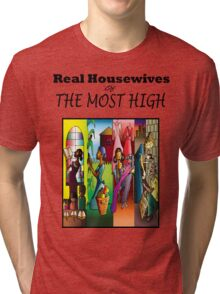 Real Housewives of The Most High Tri-blend T-Shirt