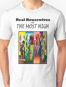 Real Housewives of The Most High Unisex T-Shirt