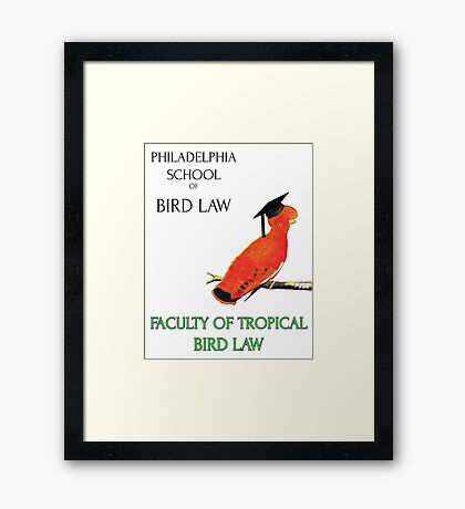 Philadelphia School of Bird Law, Faculty Tropical Law Framed Print