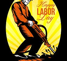 Celebrating Our Workforce Happy Labor Day Poster by patrimonio