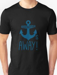 Anchors Away Unisex T-Shirt